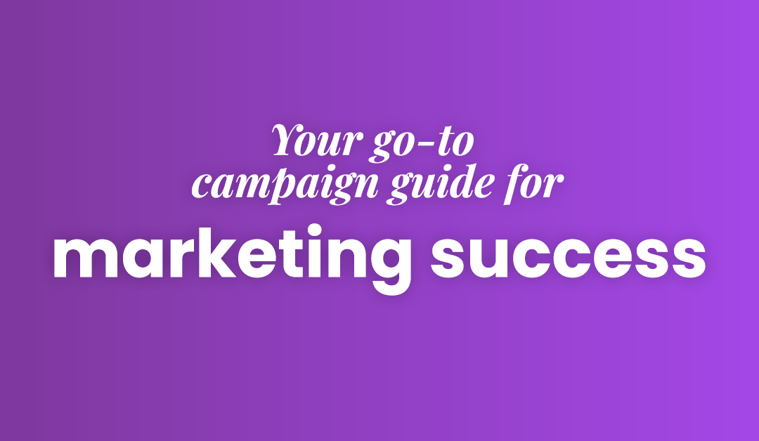 10 steps to success: How to run a marketing campaign